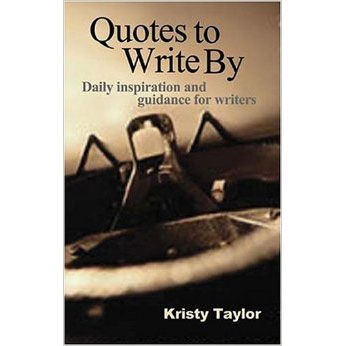 Quotes to Write By Daily Inspiration and Guidance for Writers