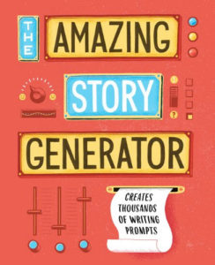 The Amazing Story Generator Writing Prompts