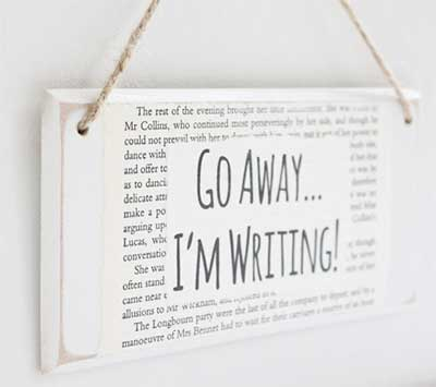 Go Away I'm Writing Sign for Writers