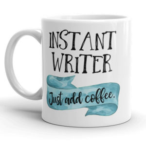Instant Writer Just Add Coffee Mug