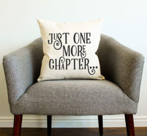 """Just One More Chapter"" Pillow Gifts for Readers"