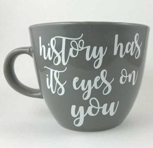 History Has Its Eyes on You Hamilton Coffee Mug