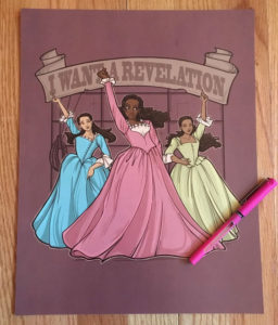 """I Want a Revelation"" Schuyler Sisters Print Hamilton Gift"