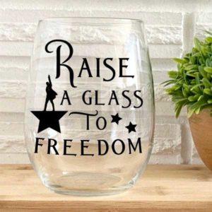Raise a Glass to Freedom Hamilton Wine Glass