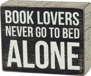 Book Lovers Never Go to Bed Alone Sign