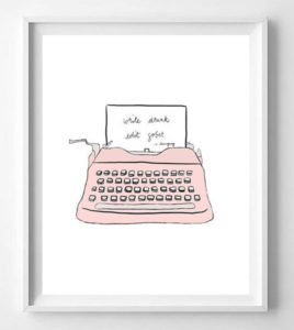 Write Drunk Edit Sober Art Print
