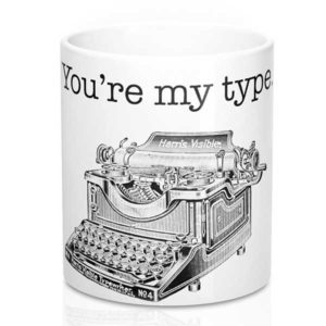 You're My Type Typewriter Mug