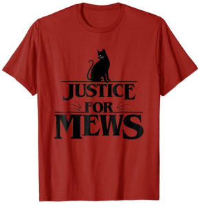 Justice For Mews T-Shirt