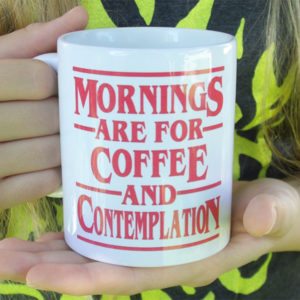 Mornings are for Coffee & Contemplation Stranger Things Coffee Mug