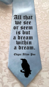 Edgar Allan Poe Quote Tie