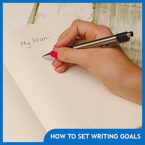 How to Set Writing Goals You Can Actually Achieve
